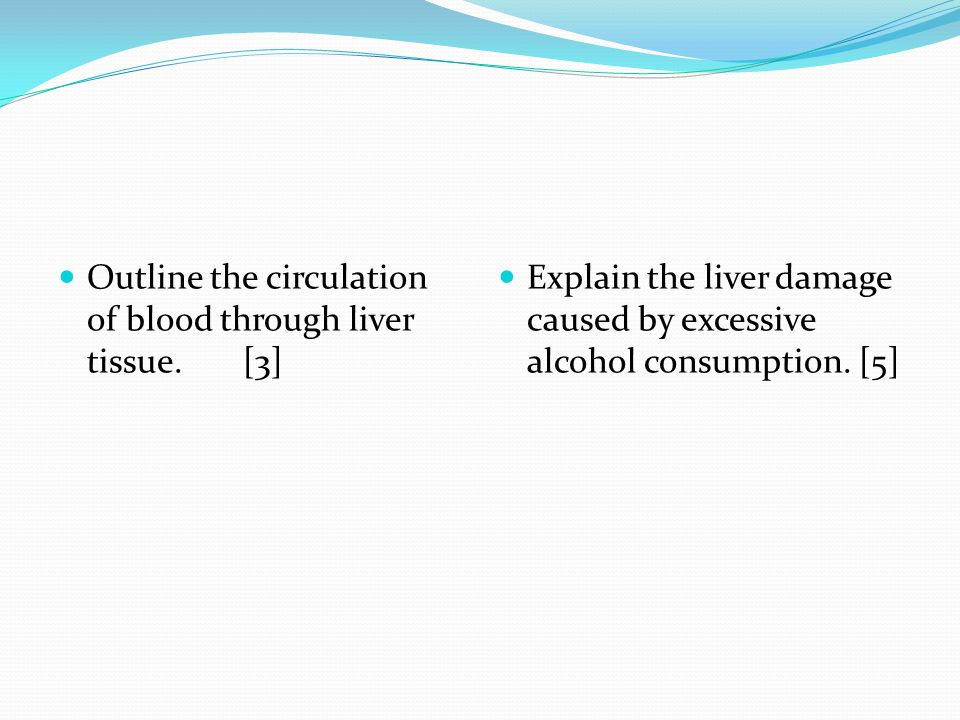 Outline the circulation of blood through liver tissue. [3]